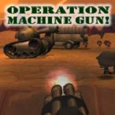 Operation Machine Gun